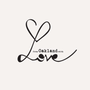 from oakland with love